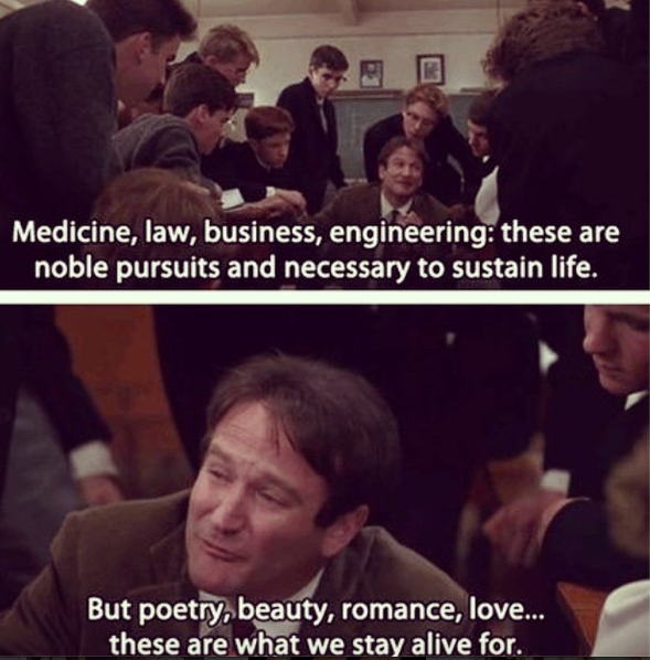Poetry Beauty Romance And Love Robin Williams In Dead Poets Society Www Stonefoxbride Com Dead Poets Society Movie Quotes Dead Poets