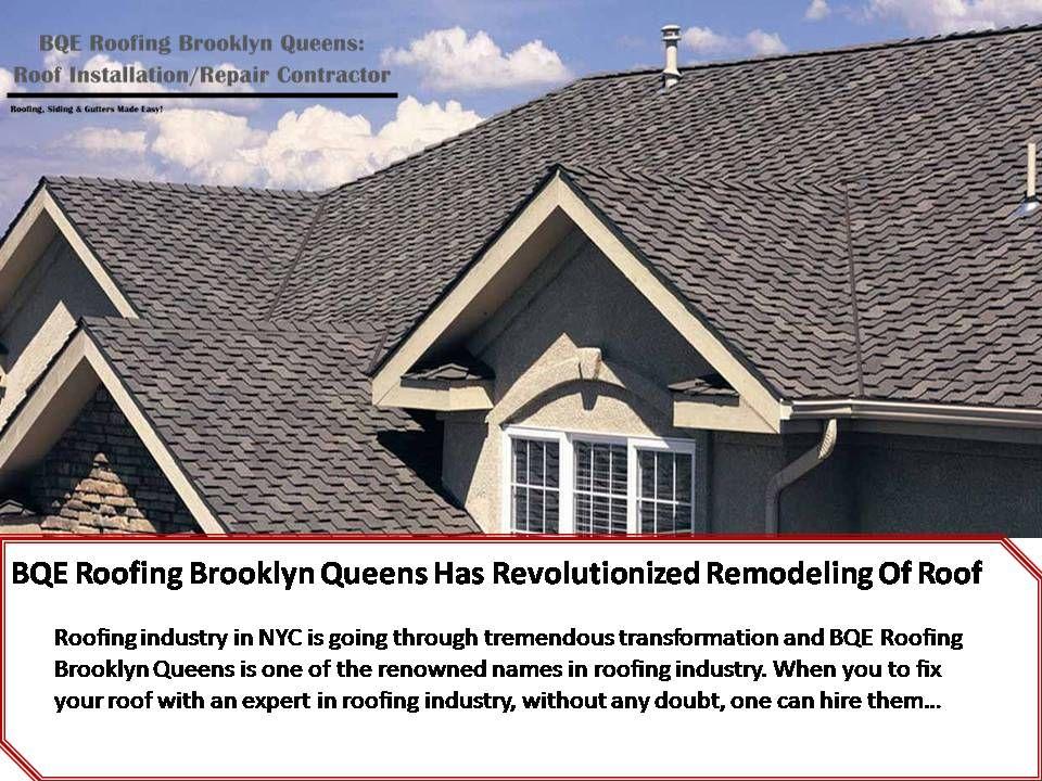 BQE Roofing Brooklyn Queens Has Revolutionized Remodeling