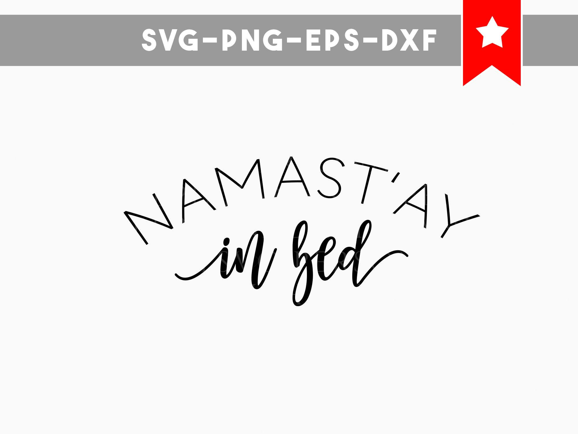 Namastay In Bed Svg Namaste Svg Funny Svg Funny Quotes