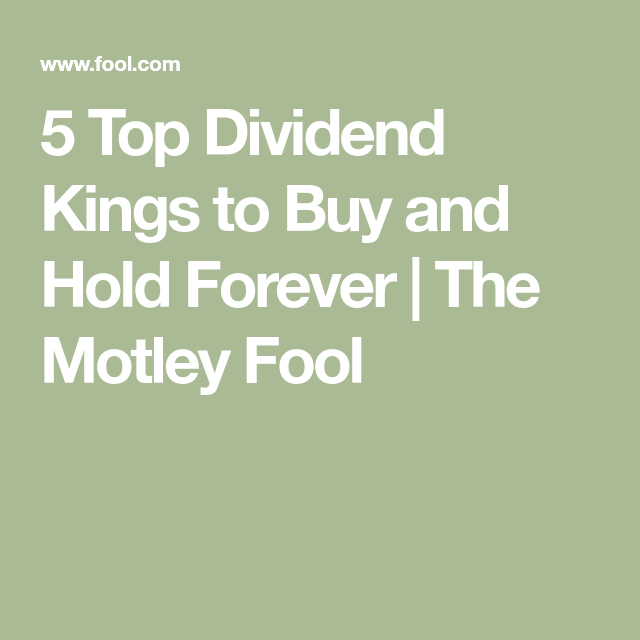 5 Top Dividend Kings to Buy and Hold Forever | Dividend ...