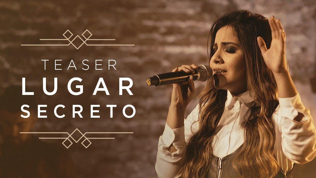 Lugar Secreto Gabriela Rocha Ep Ceu Teaser Em 2020 Musica