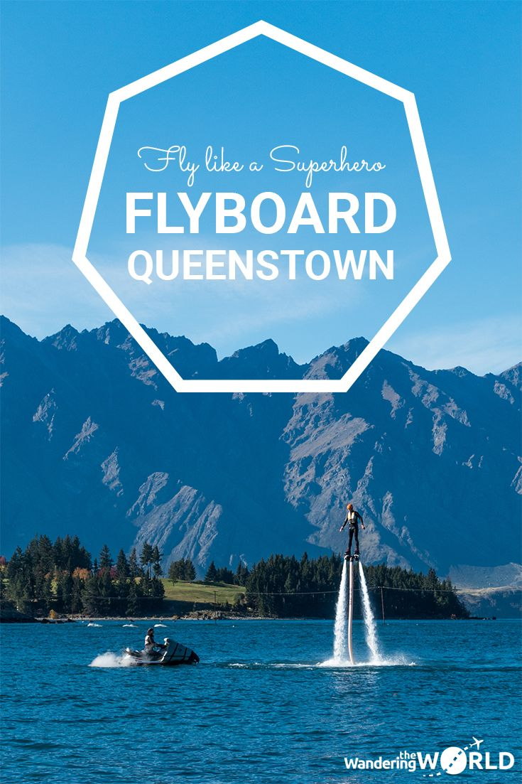 Fly like a Superhero with Flyboard Queenstown, New Zealand - Wandering the World