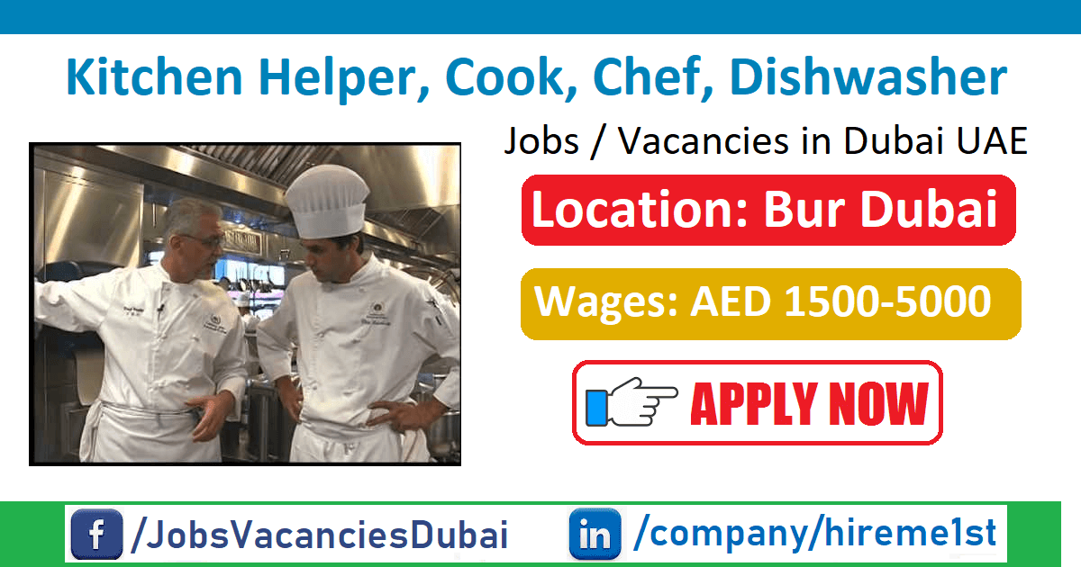 Wanted Kitchen Helper Cook Chef Dishwasher In Dubai Restaurant Jobs Kitchen Helper Job