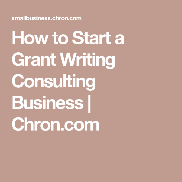 How To Start A Grant Writing Consulting Business
