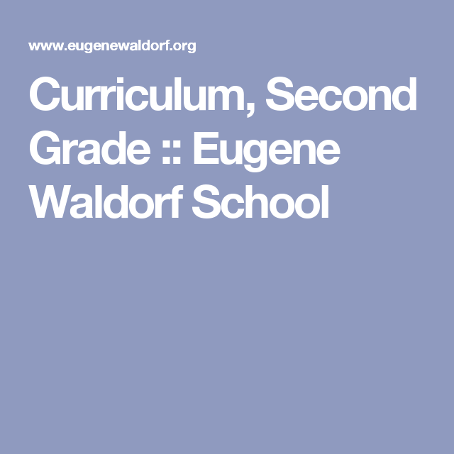 Curriculum, Second Grade :: Eugene Waldorf School