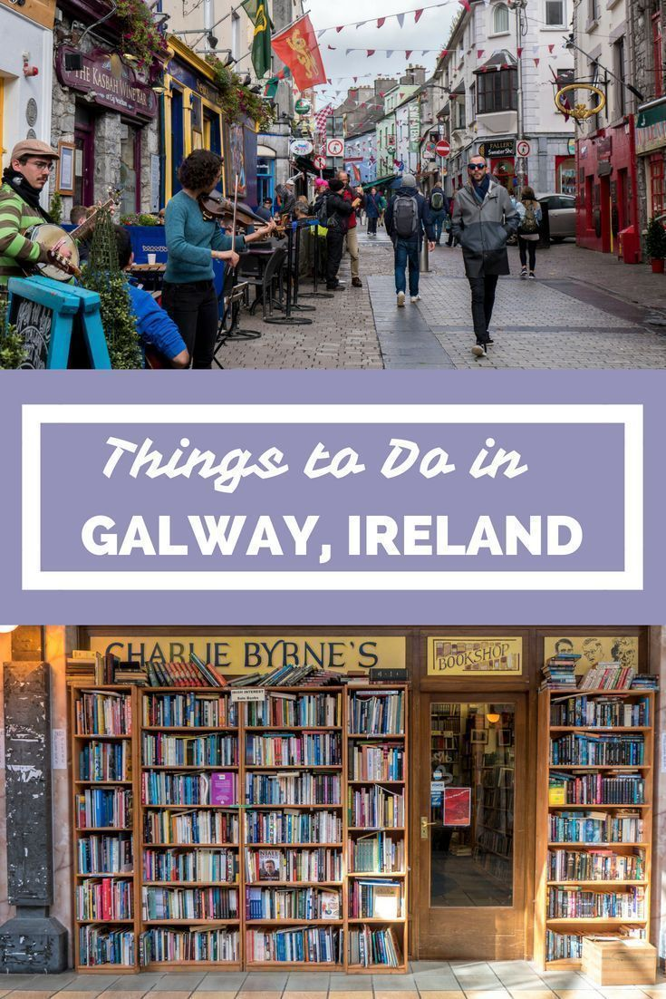 Things to Do in Galway: Galway 1 Day Travel Itinerary #irelandtravel