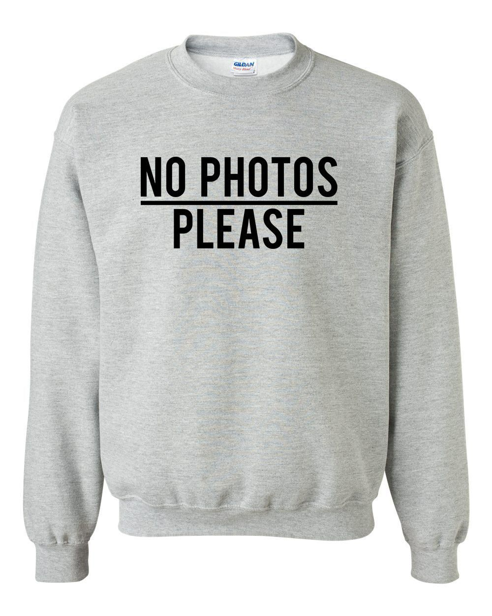 No Photos Please Sweatshirt Cool Funny Humor Sweater Outfit For Teens Sweatshirts Outfits For Teens Funny Sweaters [ 1250 x 1000 Pixel ]