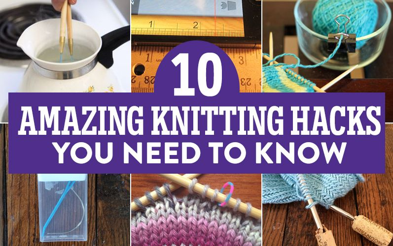 10 Amazing Knitting Hacks You Need To Know Top Crochet Pattern