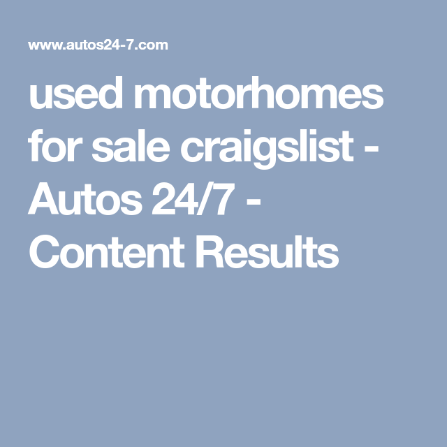 used motorhomes for sale craigslist - Autos 24/7 - Content ...