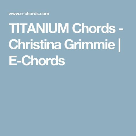 Vocal Chords Titanium Chords Christina Grimmie E Chords