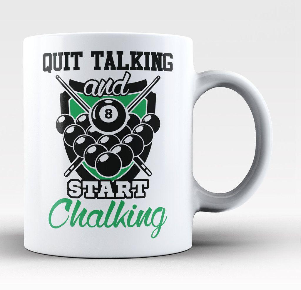 Quit Talking and Start Chalking Coffee Mug