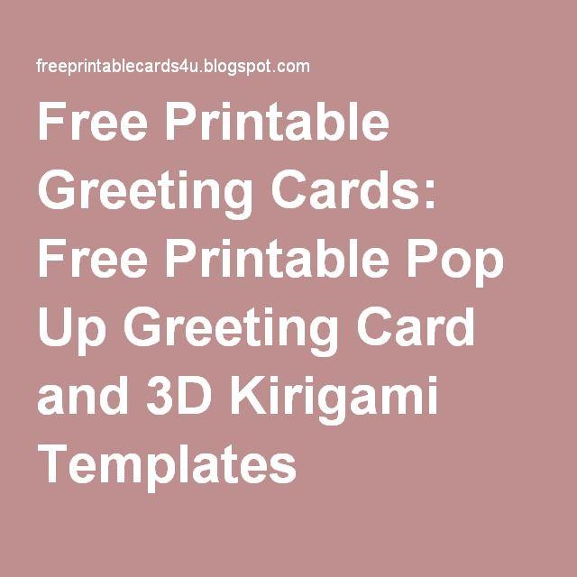 Free printable greeting cards free printable pop up greeting card free printable greeting cards free printable pop up greeting card and 3d kirigami templates m4hsunfo