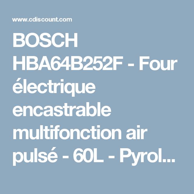 BOSCH HBA64B252F   Four électrique Encastrable Multifonction Air Pulsé    60L   Pyrolyse   A   Inox
