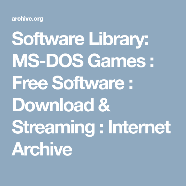 Software Library: MS-DOS Games : Free Software : Download