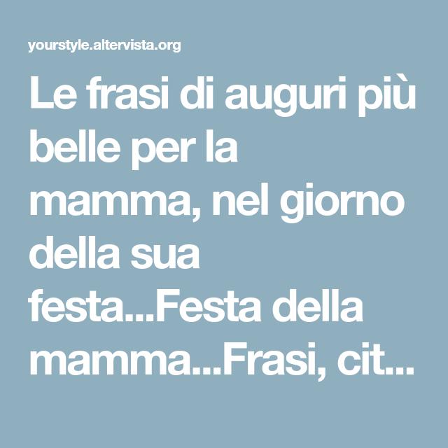 Le Frasi Di Auguri Più Belle Per La Mamma Nel Giorno Della