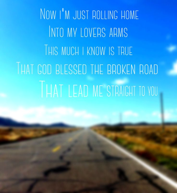 Country quote>> country song>> god blessed the broken road
