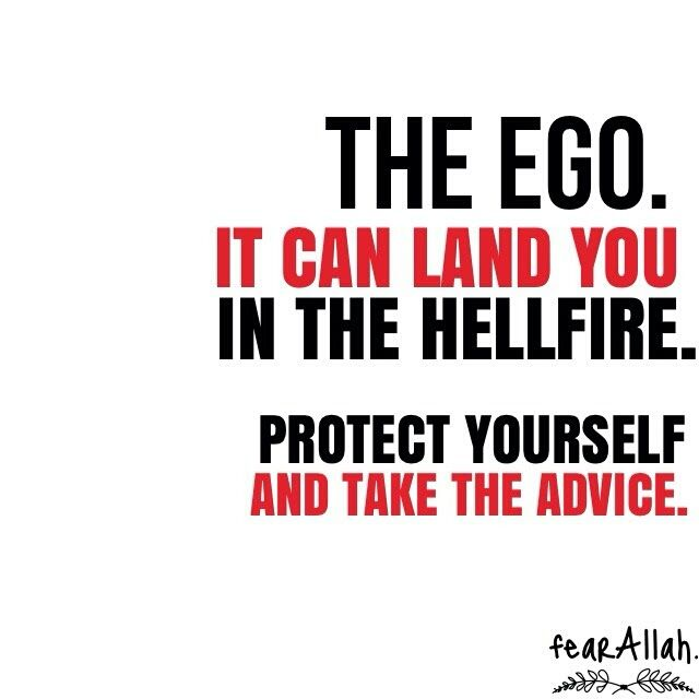 """""""If someone corrects you, And you feel offended,  Then you have an  Ego problem.""""  - Nouman Ali Khan"""