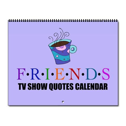 Friends TV Wall Calendar | Friends tv, Himym and Funny quotes