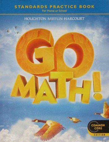 Go Math Student Practice Book Grade 4 By Houghton Mifflin Harcourt Http Www Amazon Com Dp 0547588135 Ref Cm Sw R P Go Math Math Instruction Math Classroom