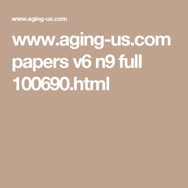 www.aging-us.com papers v6 n9 full 100690.html