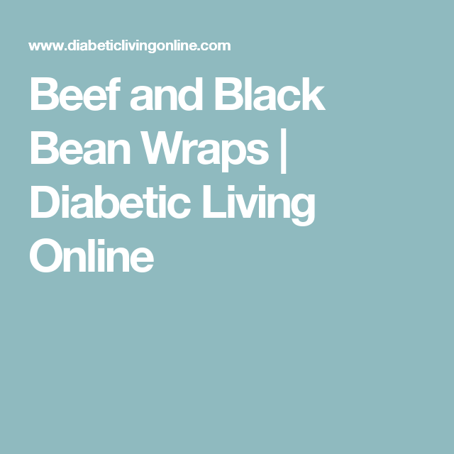 Beef and Black Bean Wraps | Diabetic Living Online