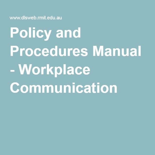 Policy and Procedures Manual - Workplace Communication Workplace - inter office communication