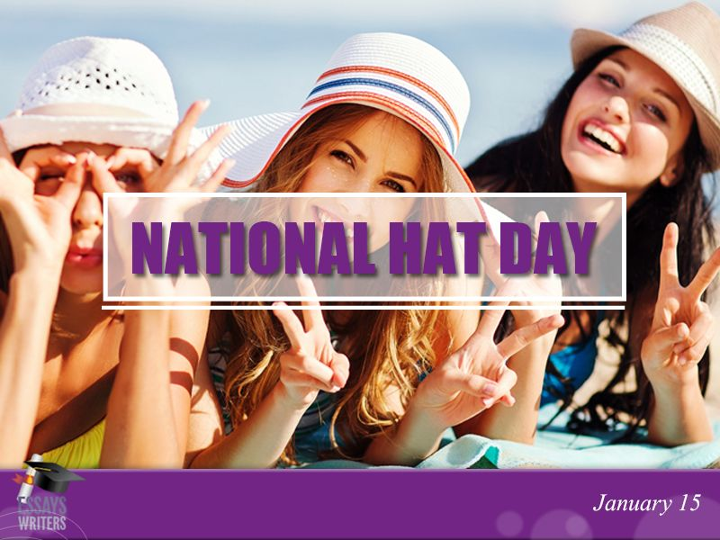 Happy National Hat Day Nationalhatday Holiday Fun Hat Day Essay Writer Writer