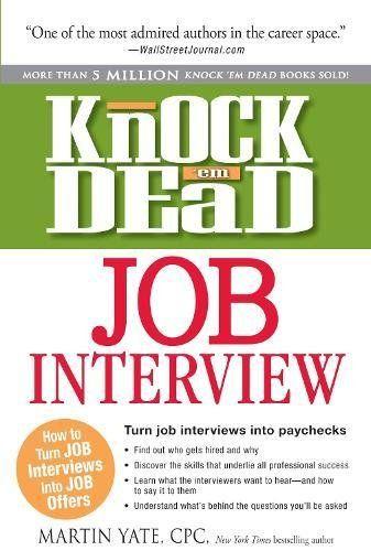 Knock Em Dead Job Interview How To Turn Job Interviews Https Www Amazon Com Dp 1440536791 Ref Cm Sw Job Interview Job Interview Advice Interview Advice