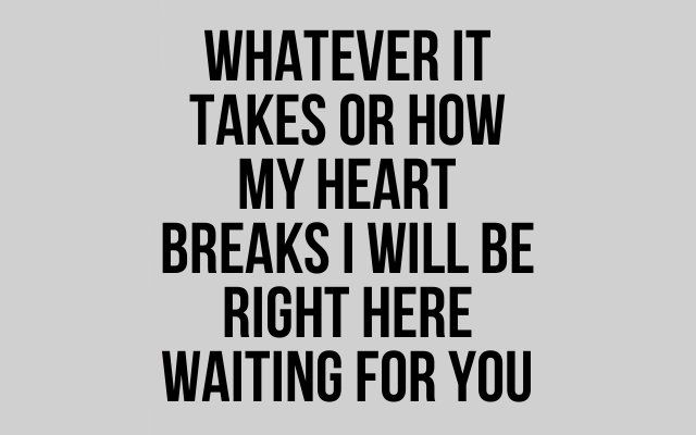 Pin By Josh Compton On Hopeless Romantic Love Songs Lyrics Song Quotes Right Here Waiting