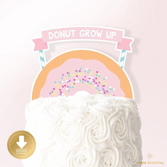Donut Grow Up Cake Topper - Printable Cake Topper - Donut ...