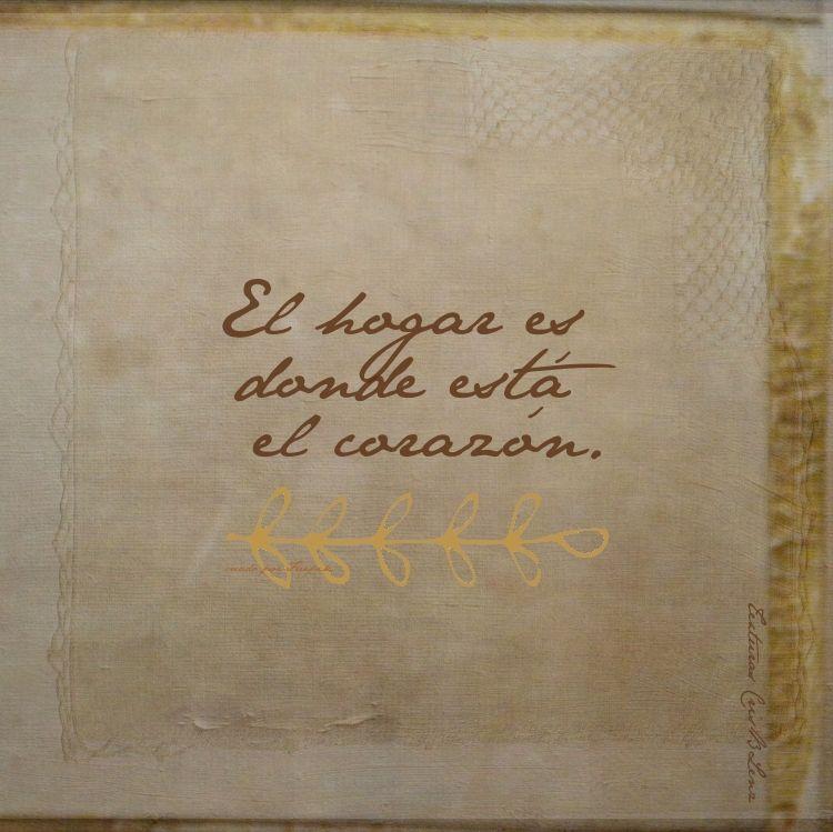 El Hogar Es Donde Esta El Corazon Frases Maravillosas Frases