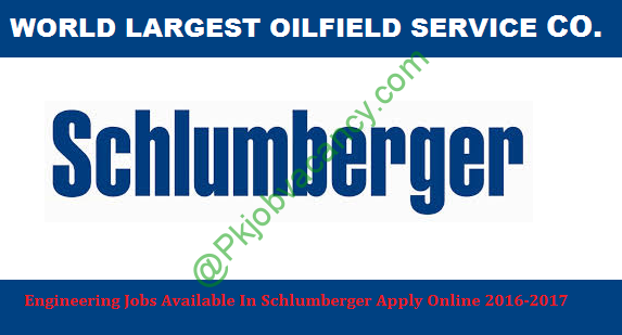 Engineering Jobs Available In Schlumberger Apply Online 2016