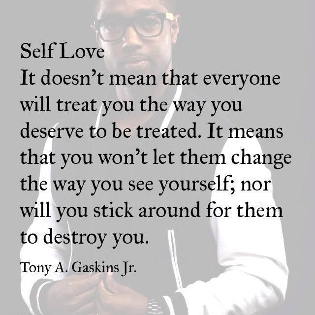 Self Love It Doesnt Mean That Everyone Will Treat You The Way You