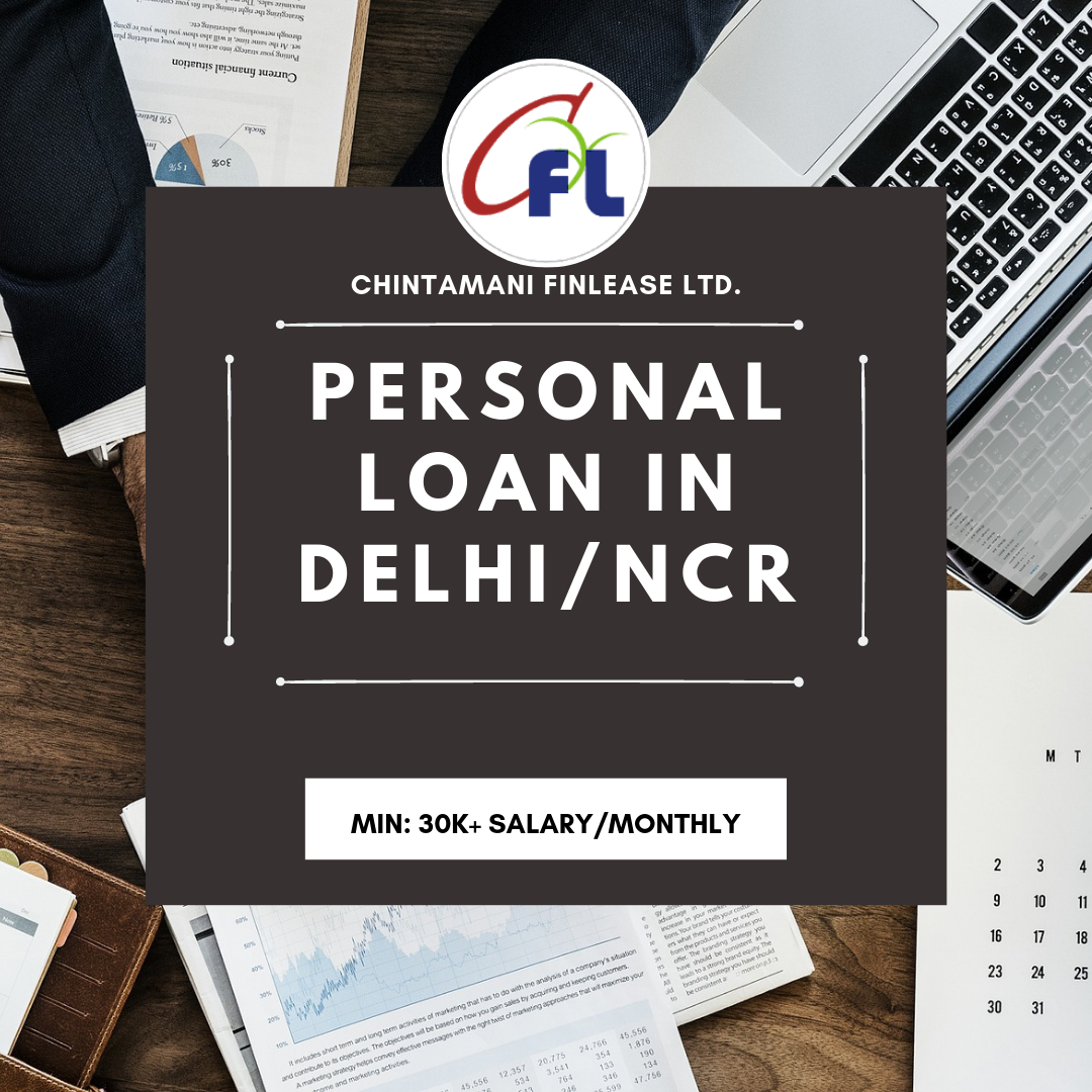 Personal Loan Get A Personal Loan In Delhi Ncr Chintamani Finlease Personal Loans How To Get Money Ways To Get Money