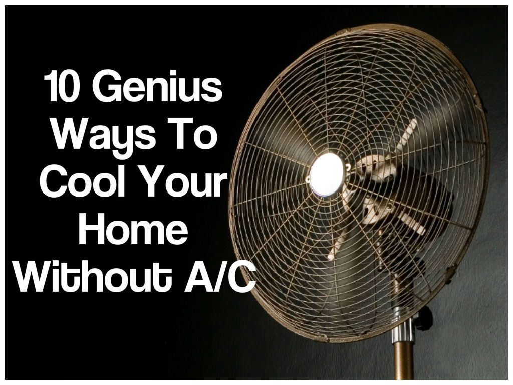 10 genius ways to cool your home without air conditioning emergency preparedness homesteading. Black Bedroom Furniture Sets. Home Design Ideas