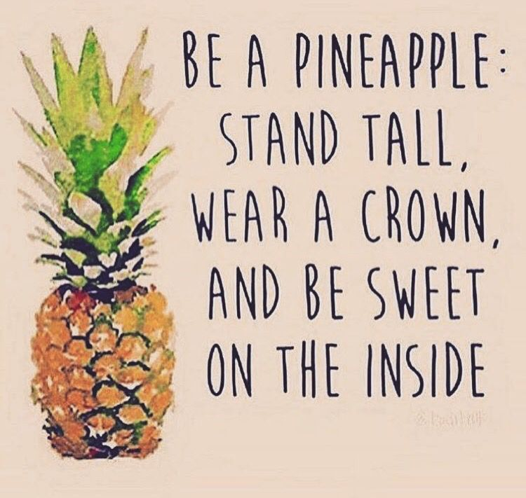 Be A Pineapple Q U O T E S Inspirational Quotes