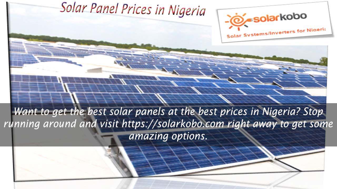 Pin by Solarkobo on Solar Panel Prices in Nigeria | Solar, Price of