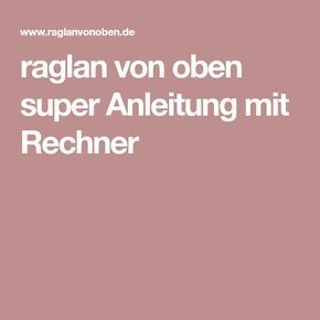 raglan von oben super anleitung mit rechner stricken. Black Bedroom Furniture Sets. Home Design Ideas