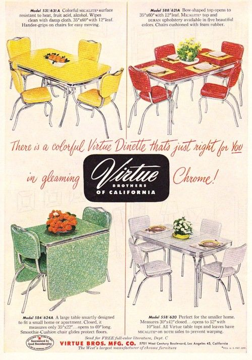 Virtue Brothers Chrome Dinettes, 1952 We had the rectangle table and chairs in the yellow color. The chairs would get splits in them because they were so old and they would pinch the crap out of the back of your legs if you were in shorts or a dress.