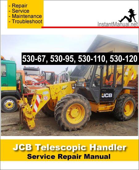 Download Jcb 530 67 530 95 530 110 530 120 Telescopic Handler Service Repair Manual Repair Manuals Repair Repair And Maintenance