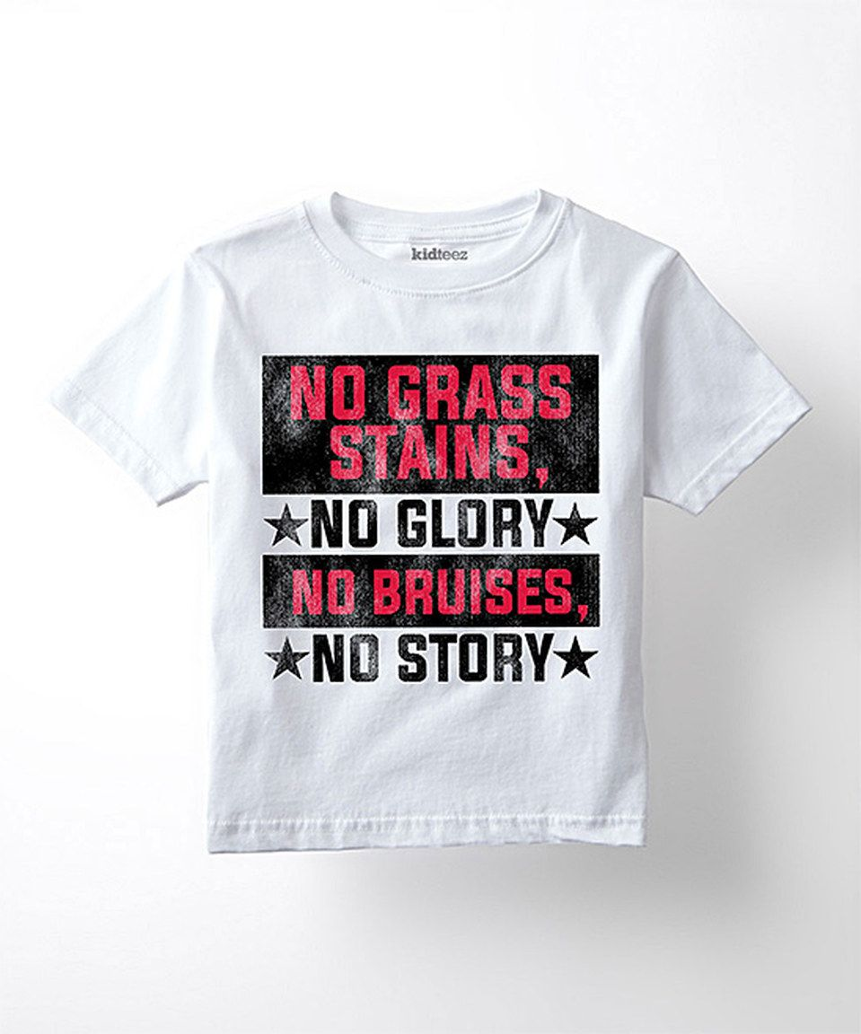 Another great find on #zulily! White 'No Grass Stains No Glory' Tee - Toddler & Kids by LC Trendz #zulilyfinds