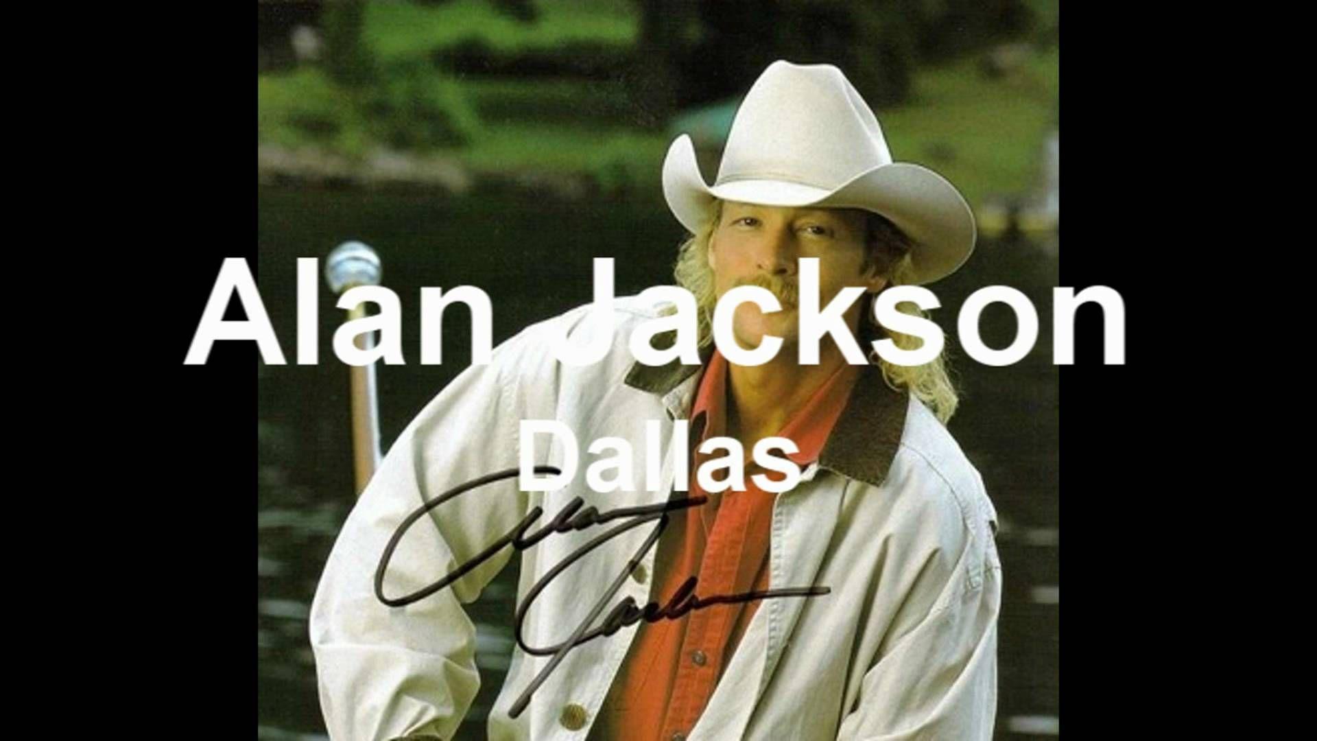 Alan Jackson If Dallas Was In Tennessee Alan Jackson Jackson