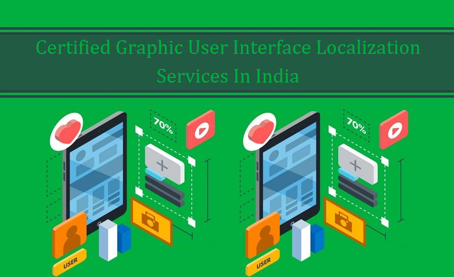 Certified Graphic User Interface Localization Services In