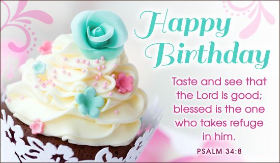 Happy Birthday Taste and see that the Lord is good blessed is – Christian Happy Birthday Card