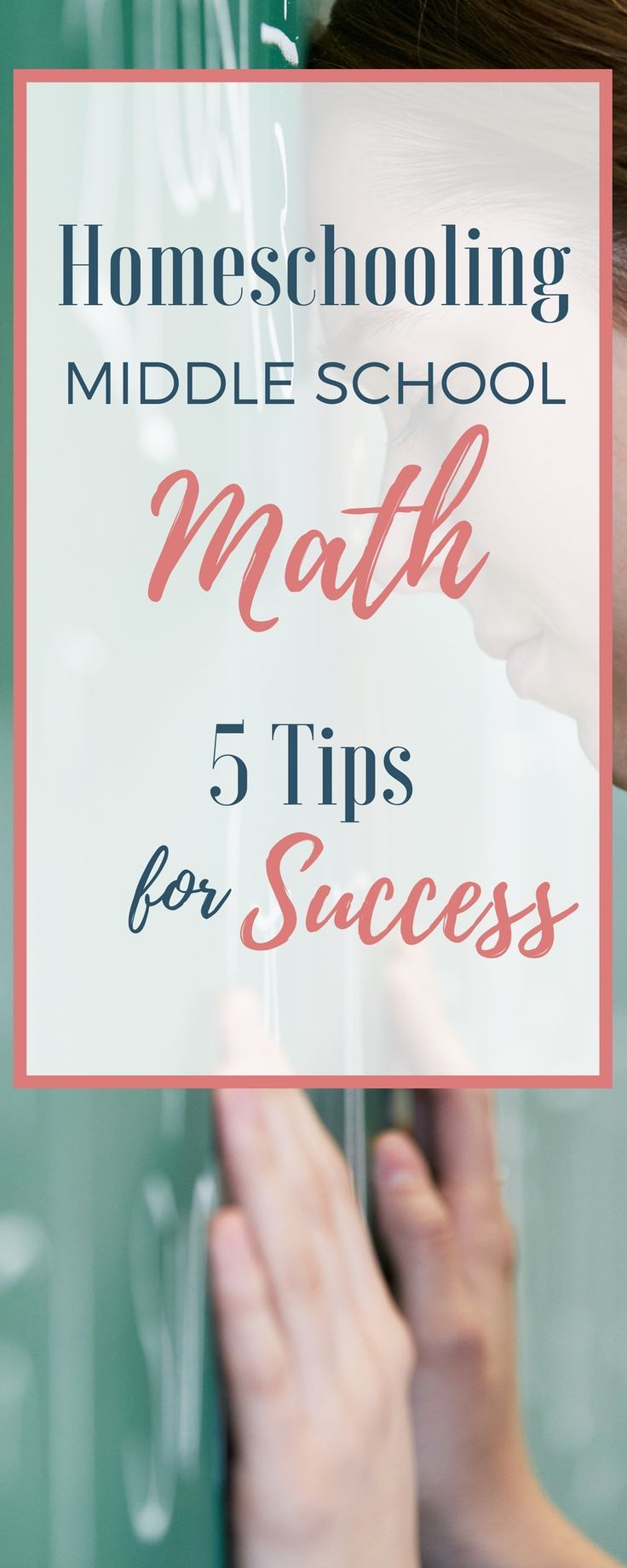 Homeschooling Middle School Math -- 5 Tips for Success