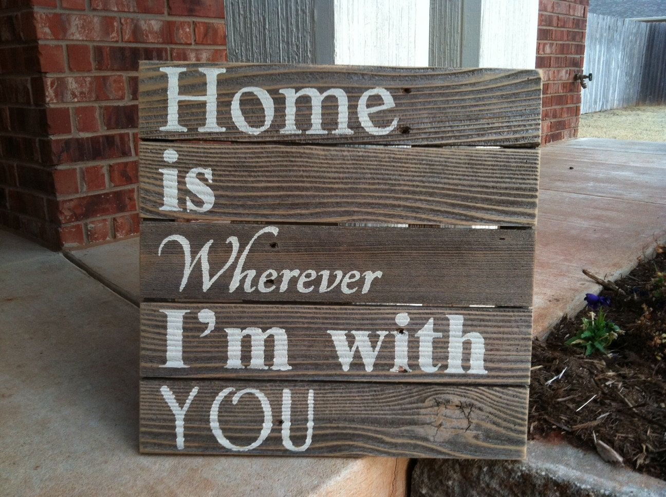 Home Is Wherever I'm With You white letters on a natural