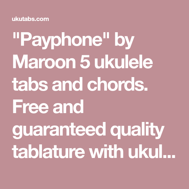 Payphone By Maroon 5 Ukulele Tabs And Chords Free And Guaranteed