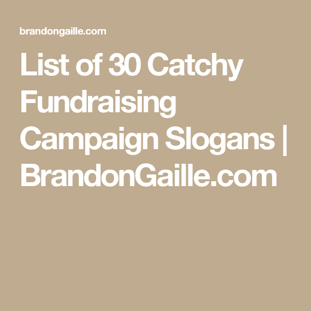 List of 30 Catchy Fundraising Campaign Slogans | Campaign slogans ...