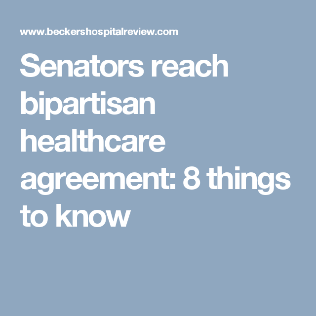 Senators Reach Bipartisan Healthcare Agreement 8 Things To Know