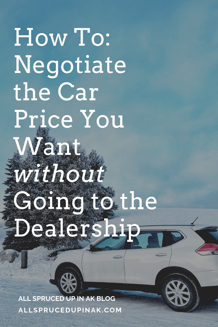 How To Negotiate The Car Price You Want Without Going To The Dealership With Images Car Prices Negotiation Dealership